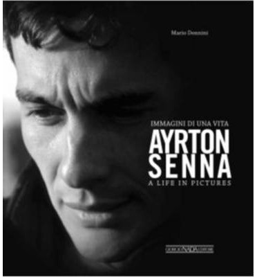 Ayrton Senna - A Life in Pictures