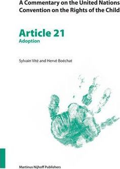 A Commentary on the United Nations Convention on the Rights of the Child: Adoption Article 21