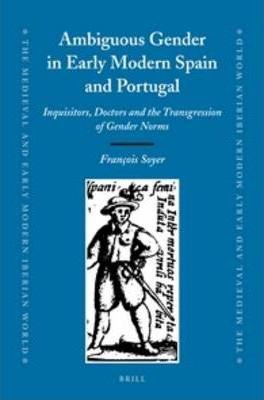 Ambiguous Gender in Early Modern Spain and Portugal ...