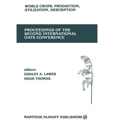 Proceedings of the Second International Oats Conference : The University College of Wales, Welsh Plant Breeding Station, Aberystwyth, U.K. July 15-18, 1985