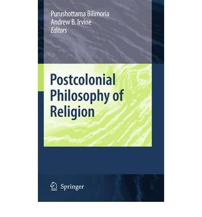 Scarica libri per iPhone Amazon Postcolonial Philosophy of Religion 9048125375 CHM by Professor Purushottama Bilimoria, Andrew Irvine""