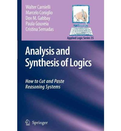 Descarga gratuita de audiolibros en cd Analysis and Synthesis of Logics : How to Cut and Paste Reasoning Systems by Walter A. Carnielli, Marcelo Coniglio, 9048177251 PDF RTF DJVU