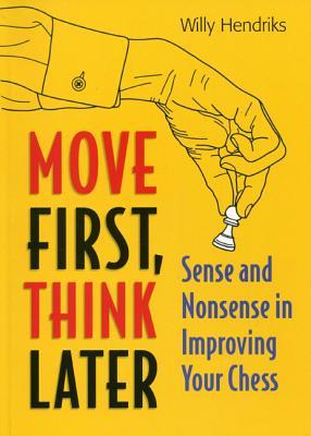 Move First, Think Later : Sense and Nonsense in Improving Your Chess
