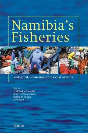 Namibia's Fisheries : Ecological, Economic, and Social Aspects