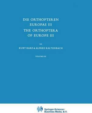 Die Orthopteren Europas / The Orthoptera of Europe: Volume III
