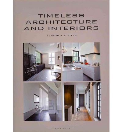 Timeless architecture and interiors yearbook 2012 wim for Interior design yearbook