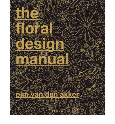The Floral Design Manual
