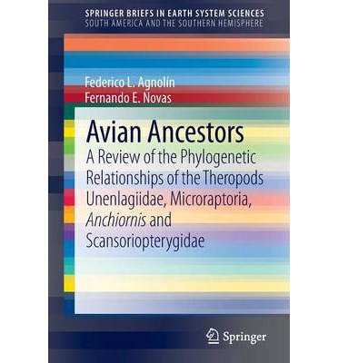 Avian Ancestors : A Review of the Phylogenetic Relationships of the Theropods Unenlagiidae, Microraptoria, Anchiornis and Scansoriopterygidae