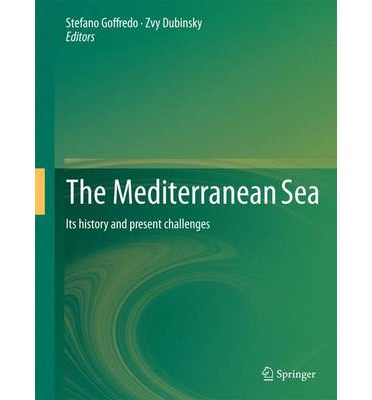 The Mediterranean Sea : Its History and Present Challenges