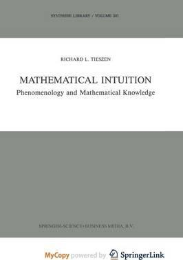 Mathematical Intuition : Phenomenology and Mathematical Knowledge