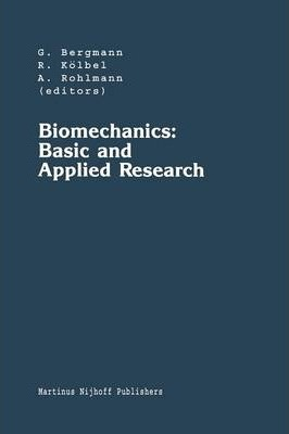 Biomechanics: Basic and Applied Research : Selected Proceedings of the Fifth Meeting of the European Society of Biomechanics, September 8-10, 1986, Berlin, F.R.G.