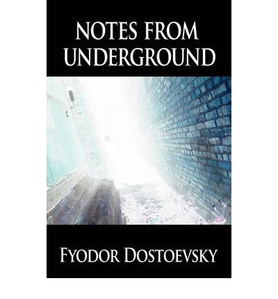 a literary analysis of notes from underground by dostoevsky Nihilism and notes from underground literary history could dostoevsky really have imagined that but skaftymov's analysis of the text stays too close to.