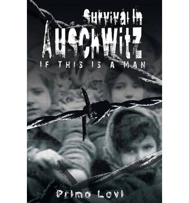 the life of primo levi in survival in auschwitz Survival in auschwitz tells of the horrifying and inhuman conditions of life in the auschwitz death camp as personally witnessed and experienced by the author, primo.