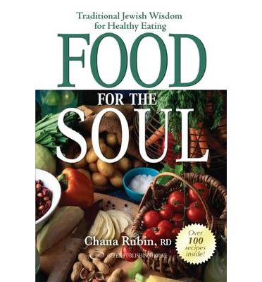 Food for the Soul : Traditional Jewish Wisdom for Healthy Eating