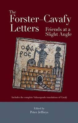 The Forster - Cavafy Letters: Friends at a Slight Angle
