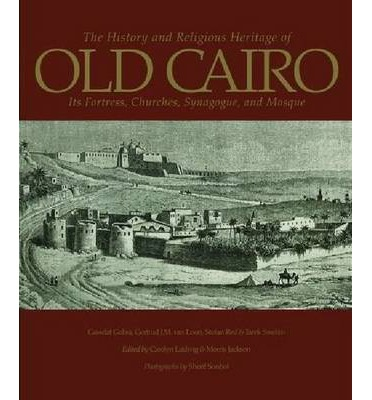The History and Religious Heritage of Old Cairo