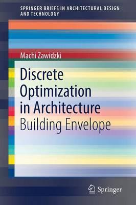 Applications of Discrete Optimization in Architecture 2016 : Building Envelope