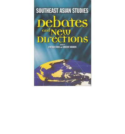 Southeast Asian Studies : Debates and New Directions