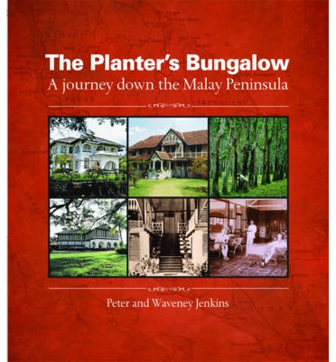 The Planter's Bungalow : A Journey Down the Malay Peninsula