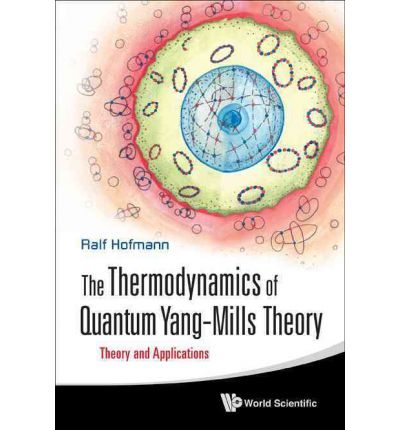 The Thermodynamics of Quantum Yang-Mills Theory : Theory and Applications