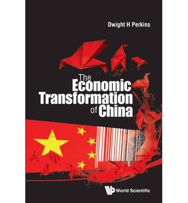 The Economic Transformation of China : Dwight Heald ...