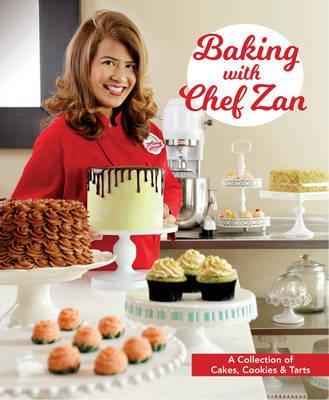 Baking with Chef Zan : Cakes, Cookies & Tarts