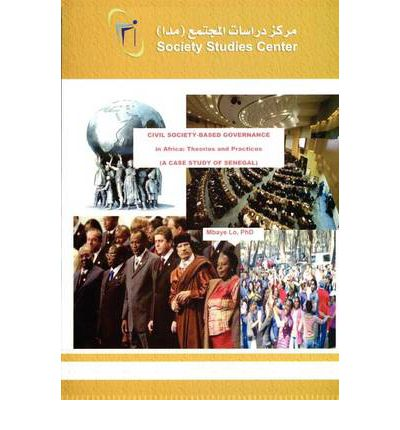 Civil Society-Based Governance in Africa : Theories and Practices. a Case Study of Senegal