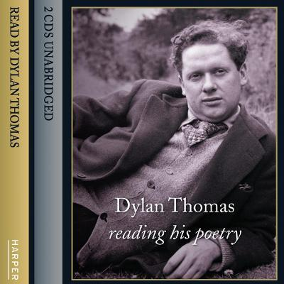 Dylan Thomas Reading His Poetry