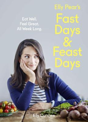 Fast Days and Feast Days : Eat Well. Feel Great. All Week Long.