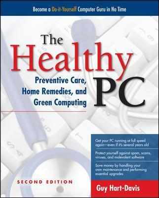 Healthy PC: Preventive Care, Home Remedies, and Green Computing
