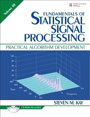 Fundamentals of Statistical Signal Processing, Volume III: Volume III