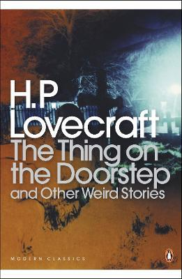 The Thing on the Doorstep and Other Weird Stories