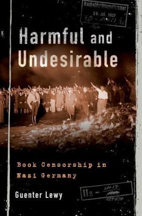 Harmful and Undesirable : Book Censorship in Nazi Germany