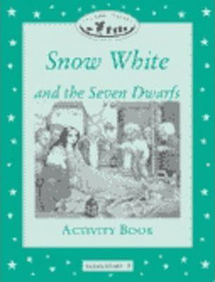 Classic Tales: Snow White and the Seven Dwarfs Activity Book Elementary level 3