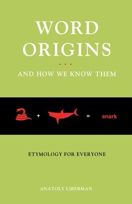 Word Origins...And How We Know Them