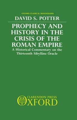Prophecy and History in the Crisis of the Roman Empire