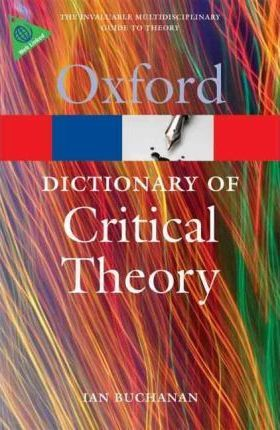 A Dictionary of Critical Theory