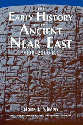 The Early History of the Ancient Near East, 9000-2000 B.C..