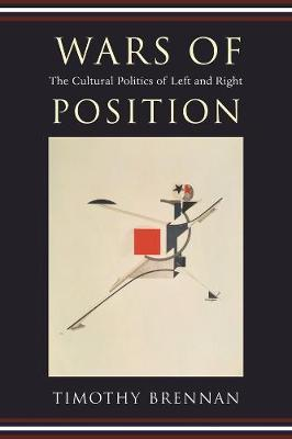 Wars of Position : The Cultural Politics of Left and Right