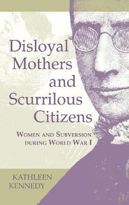 Disloyal Mothers and Scurrilous Citizens