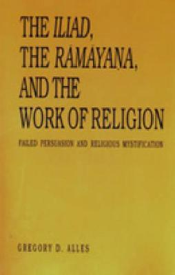 """Iliad"", the ""Ramayana"" and the Work of Religion"