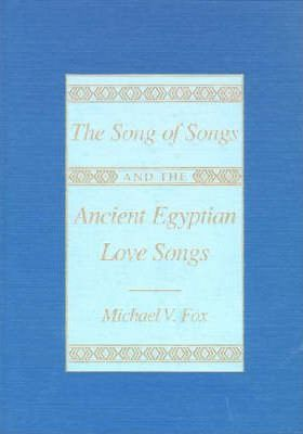 "The ""Song of Songs"" and the Ancient Egyptian Love Songs"