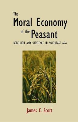 The Moral Economy of the Peasant