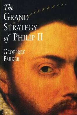 The Grand Strategy of Philip II