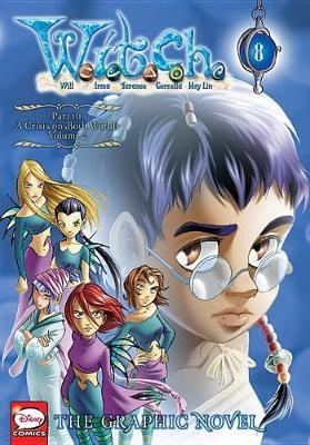 w.i.t.c.h.: the graphic novel, part iii. a crisis on both by disney
