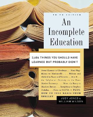 An Incomplete Education (3rd Edition)