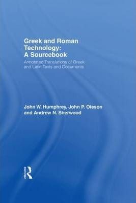 Greek and Roman Technology: A Sourcebook