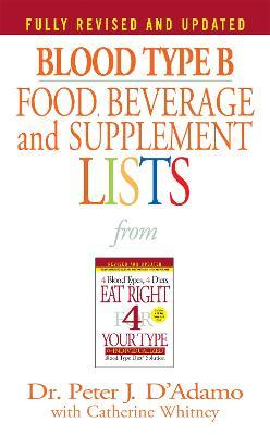 Blood Type B: Food, Beverage & Supplement Lists ype