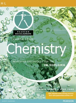 Pearson Baccalaureate: Higher Level Chemistry for the IB Diploma