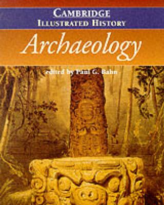 The Cambridge Illustrated History of Archaeology